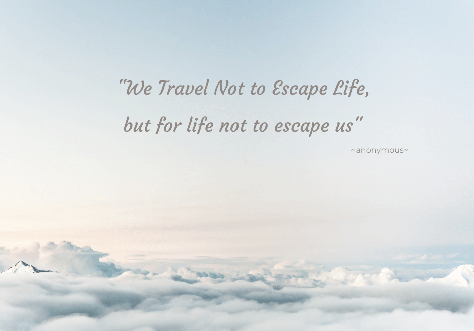 "an image of the sky with the quote"" We travel not to escape life, but for life not to escape us""-anonymous"